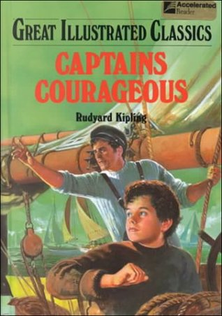 Captains Courageous (Great Illustrated Classics) by Malvina G. Vogel, Rudyard Kipling