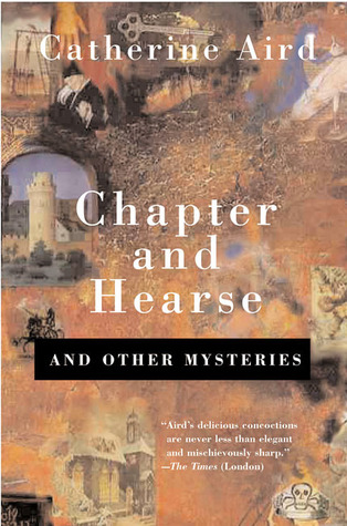 Chapter and Hearse: And Other Mysteries by Catherine Aird