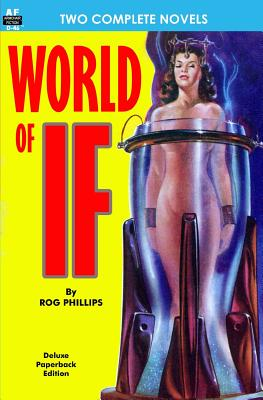 World of If & Slave Raiders From Mercury by Don Wilcox, Rog Phillips