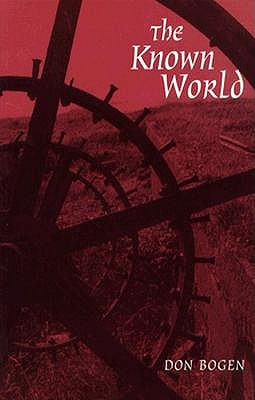 The Known World by Don Bogen