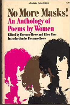 No More Masks!: An Anthology of Poems by Women by Florence Howe, Ellen Bass
