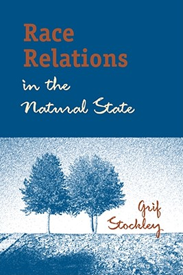 Race Relations in the Natural State by Grif Stockley