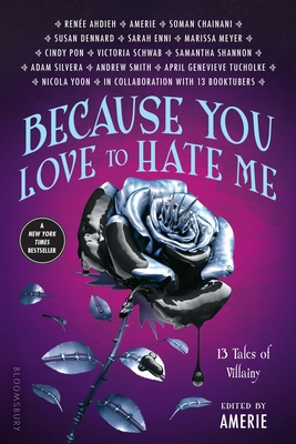 Because You Love to Hate Me: 13 Tales of Villainy by Amerie