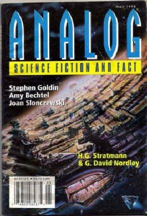 Analog Science Fiction and Fact, 1998 May by Stanley Schmidt, H.G. Stratmann, Joan Slonczewski, Amy Bechtel, G. David Nordley, G. Harry Stine, Stephen Goldin