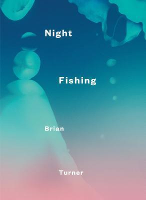 Night Fishing by Brian Turner