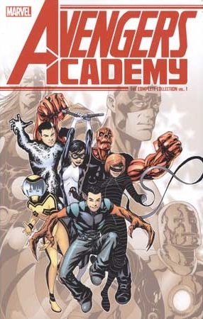Avengers Academy: The Complete Collection, Vol. 1 by Mike McKone, Christos Gage, Jorge Molina, Tom Raney, Sean Chen, Jeff Parker, Paul Tobin