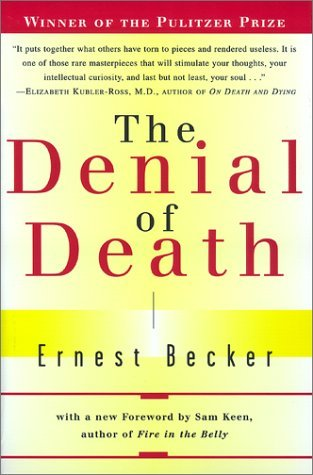 The Denial of Death by Sam Keen, Ernest Becker, Daniel Goleman