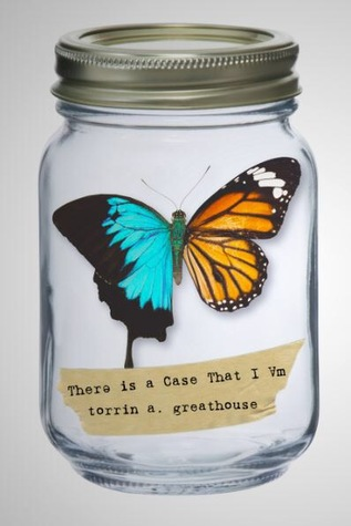 TherƎ is a Case that I Am by Torrin A. Greathouse