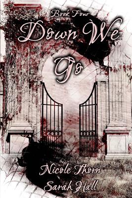 Down We Go by Sarah Hall, Nicole Thorn