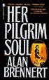 Her Pilgrim Soul by Alan Brennert