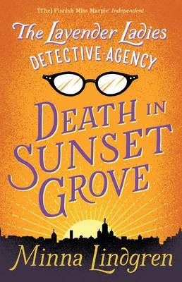 The Lavender Ladies Detective Agency: Death in Sunset Grove by Lola Rogers, Minna Lindgren