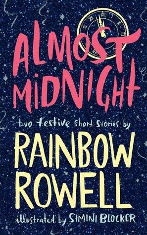 Almost Midnight by Simini Blocker, Rainbow Rowell