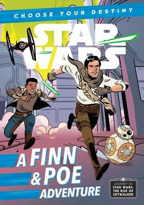 Journey to Star Wars: The Rise of Skywalker A Finn & Poe Adventure by Cavan Scott, Elsa Charretier