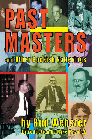 Past Masters and Other Bookish Natterings by Mike Resnick, Bud Webster