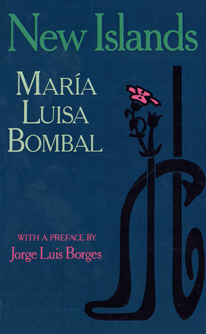 New Islands: And Other Stories by Jorge Luis Borges, María Luisa Bombal