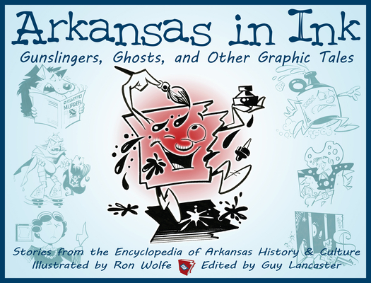 Arkansas in Ink: Gunslingers, Ghosts, and Other Graphic Tales by