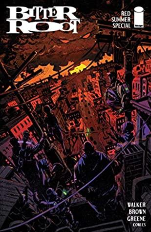 Bitter Root Red Summer Special #1 by Chris Brunner, Chuck Brown, Sanford Greene, Lisa K. Weber, Daniel Lish, David F. Walker, Dietrich Smith, Khary Randolph