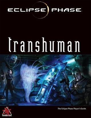 Eclipse Phase: Transhuman by Marc Heuete, Caleb Stokes, Jack Graham, Ty Brown, Ross Payton, Rob Boyle, Nathaniel Dean, Brian Cross, John Snead