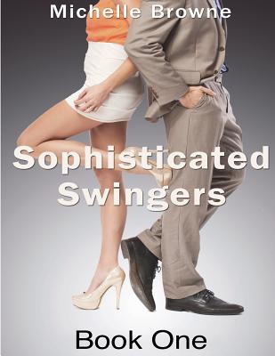 Sophisticated Swingers by Michelle Browne