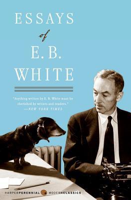 Essays of E. B. White by E.B. White