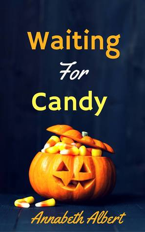 Waiting for Candy by Annabeth Albert