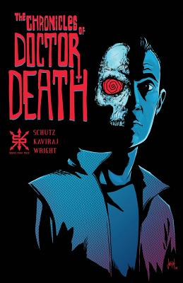 The Chronicles of Dr. Death by Tony Wright, Aaron Schutz