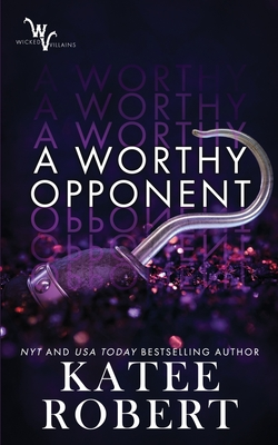 A Worthy Opponent by Katee Robert