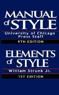 Manual of Style/The Elements of Style by William Strunk Jr., University of Chicago Press