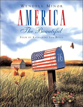 America the Beautiful by Wendell Minor, Katharine Lee Bates