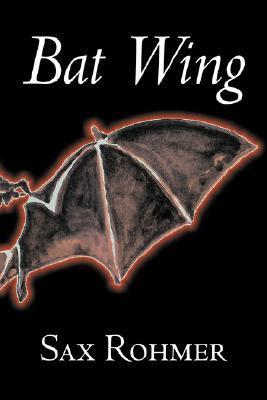 Bat Wing by Sax Rohmer
