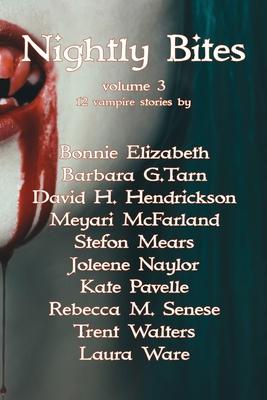 Nightly Bites Volume 3 by Trent Walters, Meyari McFarland, Bonnie Elizabeth