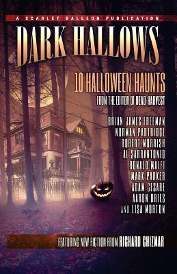 Dark Hallows: 10 Halloween Haunts by Robert Morrish, Brian James Freeman, Al Sarrantonio