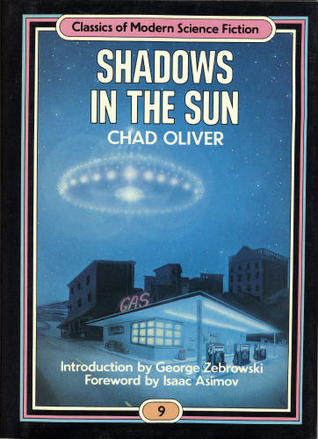 Shadows in the Sun (Classics of Modern Science Fiction 9) by Chad Oliver