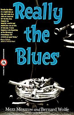 Really the Blues by Mezz Mezzrow, Barry Gifford, Bernard Wolfe