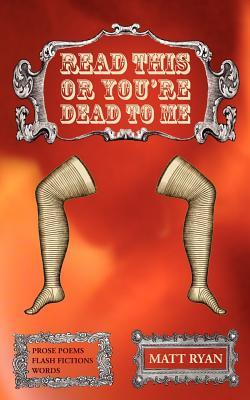 Read This or You're Dead to Me by Matt Ryan