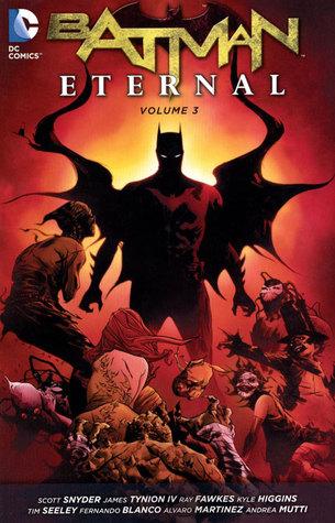Batman: Eternal, Volume 3 by Kyle Higgins, Scott Snyder, Ray Fawkes, James Tynion IV, Tim Seeley