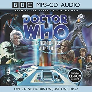 Doctor Who: Tales from the Tardis Volume One by Steve Lyons, Robert Perry, Jonathan Blum, Michael Collier, Sophie Aldred, Eric Saward, Stephen Cole, Dave Stone, Terrance Dicks, Nicola Bryant, Jon Pertwee, Guy Claperton, Mike Tucker, Colin Baker, Paul Magrs, Brian Hayles, David A. McIntee, Nicholas Courtney, Peter Davison