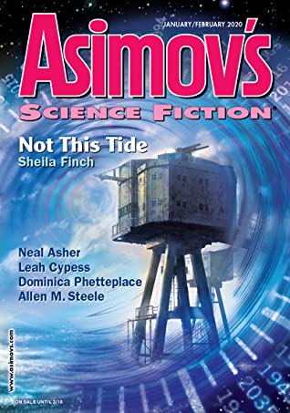 Asimov's Science Fiction January/February 2020 by Robert Frazier, Jane Yolen, Jean-Louis Trudel, Leah Cypess, Timons Esaias, Domiinica Phetteplace, Jane Williams, Neal Asher, B.S. Donovan, Meredith Lozaga, Marie Vibbert, Sheila Williams, Doug C. Souza, Sheila Finch, Allen M. Steele, Mar Catherine Stratford