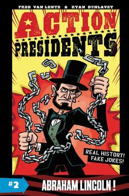 Action Presidents #2: Abraham Lincoln! by Ryan Dunlavey, Fred Van Lente