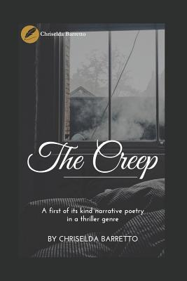 The Creep: A First of Its Kind Narrative Poetry in a Thriller Genre! by Chriselda Barretto