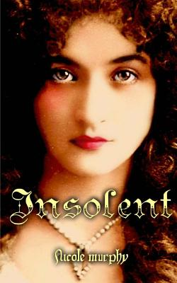 Insolent by Nicole Murphy