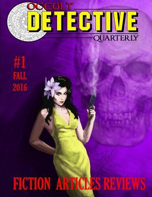 Occult Detective Quarterly #1 by Sam Gafford