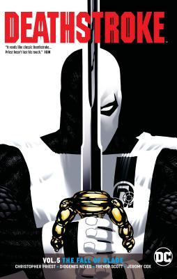 Deathstroke, Vol. 5: Fall of Slade by Diogenes Neves, Christopher J. Priest, Denys Cowan