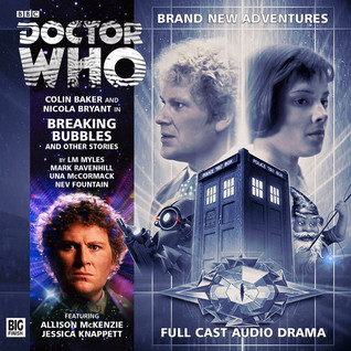 Doctor Who: Breaking Bubbles and Other Stories by Una McCormack, Nev Fountain, L.M. Myles, Mark Ravenhill