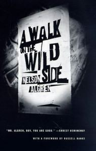 A Walk on the Wild Side by Nelson Algren, Russell Banks
