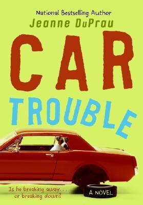 Car Trouble by Jeanne DuPrau