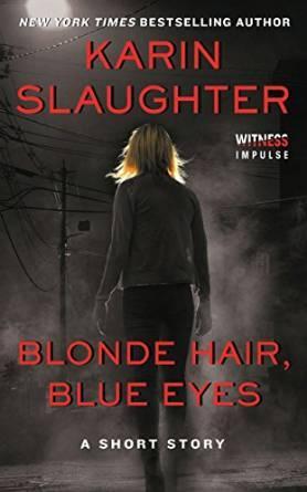 Blonde Hair, Blue Eyes by Karin Slaughter, Carolina Caires Coelho