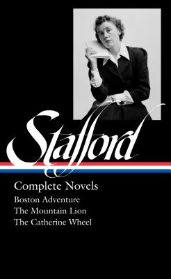 Jean Stafford: Complete Novels (Loa #324): Boston Adventure / The Mountain Lion / The Catherine Wheel by Jean Stafford