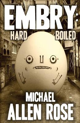 Embry: Hard-Boiled by Michael Allen Rose