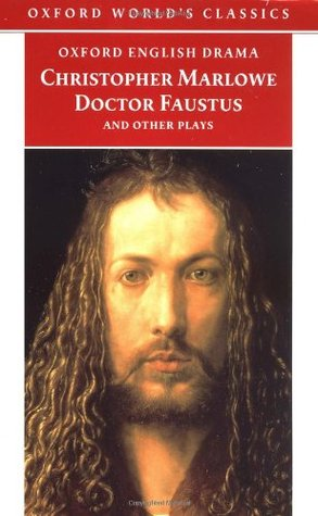 Doctor Faustus and Other Plays by David Bevington, Christopher Marlowe, Eric Rasmussen
